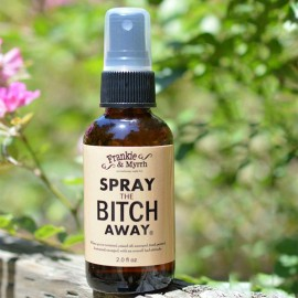 Spray the Bitch Away